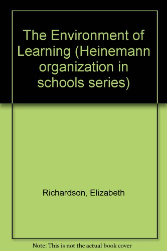 The Environment of Learning By Elizabeth Richardson