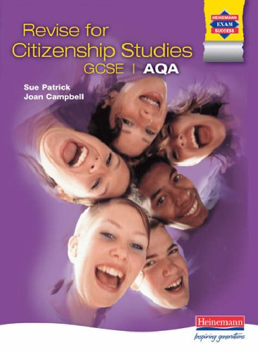 Revise Citizenship Studies GCSE for AQA By Joan Campbell