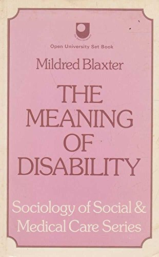 Meaning of Disability: Sociological Study of Impairment By Mildred Blaxter