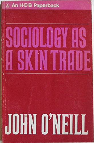 Sociology as a Skin Trade By John O'Neill