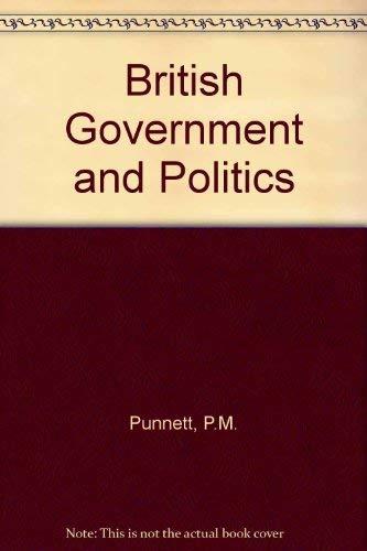 British Government and Politics By P.M. Punnett