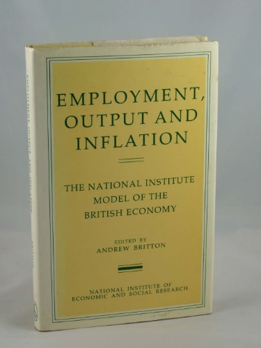 Employment, Output and Inflation By Edited by Andrew J. C. Britton