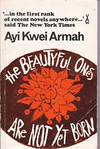 Beautiful Ones are Not Yet Born By Ayi Kwei Armah