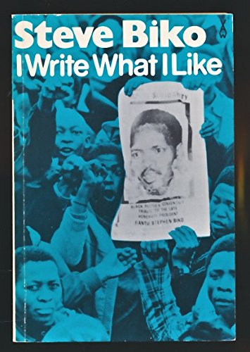 I Write What I Like By Steve Biko