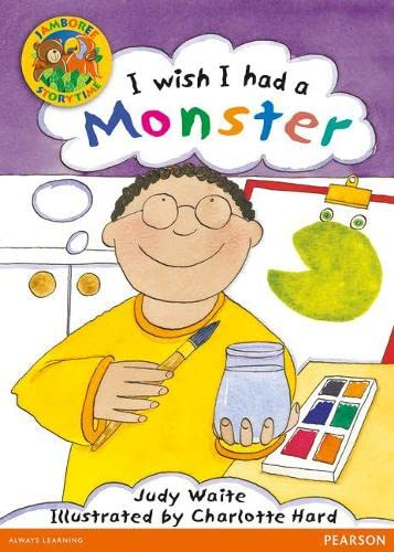 Jamboree Storytime Level B: I wish I Had a Monster Little Book By Judy Waite