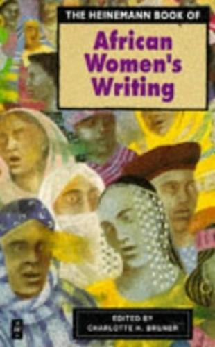 The Heinemann Book of African Women's Writing By Charlotte H. Bruner