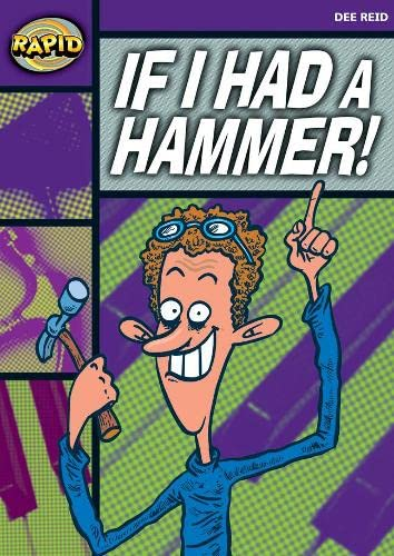 Rapid Reading: If I Had a Hammer! (Starter Level 2B) By Dee Reid