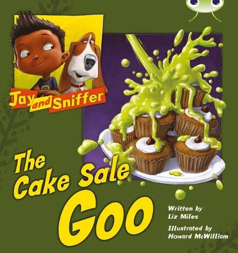 Bug Club Blue (KS1) B/1B Jay and Sniffer: The Cake Sale Goo By Liz Miles