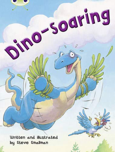 Bug Club Independent Fiction Year Two Orange A Dino-soaring By Steve Smallman
