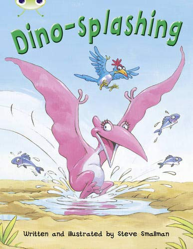 Bug Club Independent Fiction Year Two Turquoise A Dino-splashing By Steve Smallman