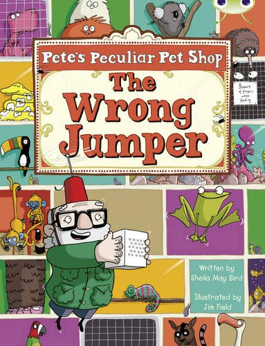 Bug Club Guided Fiction Year Two Purple A Pete's Peculiar Pet Shop: The Wrong Jumper By Sheila Bird