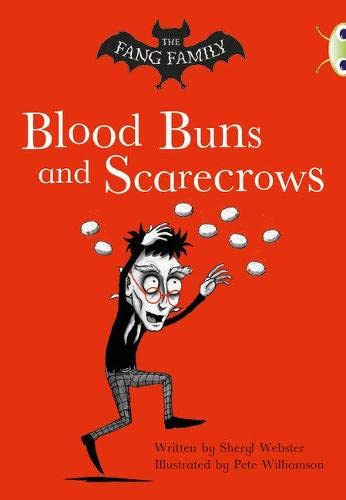 Bug Club Independent Fiction Year Two  Gold B The Fang Family: Buns and Scarecrows By Sheryl Webster