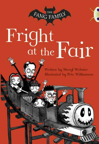 Bug Club Independent Fiction Year Two White A The Fang Family: Fright at the Fair By Sheryl Webster