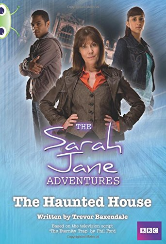 BC White B/2A Sarah Jane Adventures: Haunted House By Trevor Baxendale