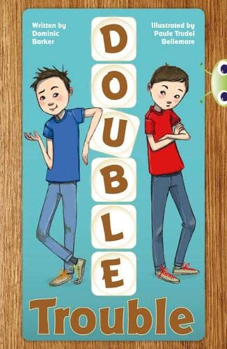 Bug Club Independent Fiction Year 3 Brown A Double Trouble By Dominic Barker