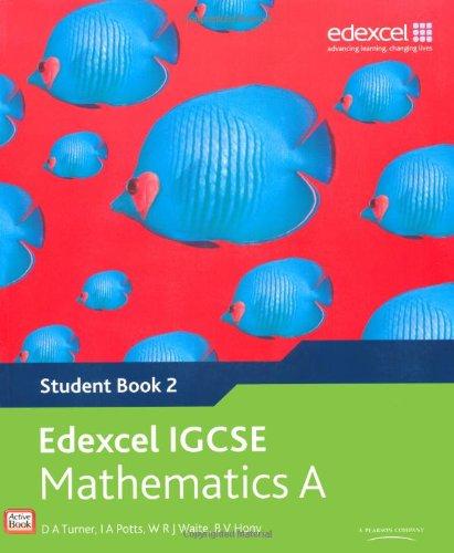 Edexcel International GCSE Mathematics A Student Book 2 with ActiveBook CD By D. A. Turner