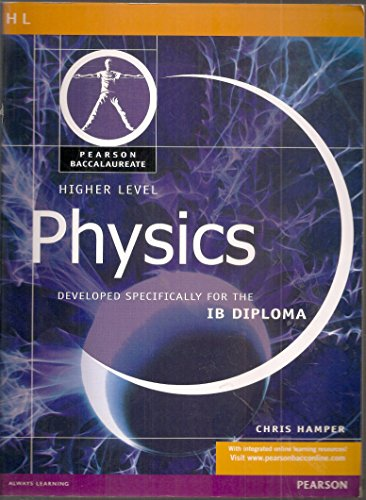 Pearson Baccalaureate: Higher Level Physics for the IB Diploma (Pearson International Baccalaureate Diploma: International Editions) By Chris Hamper
