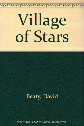 Village of Stars By David Beaty