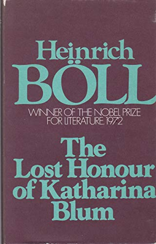 Lost Honour of Katharina Blum By Heinrich Boll