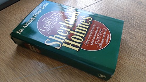 The Complete Adventures Of Sherlock Holmes: All The Novels And Short Stories By Sir Arthur Conan Doyle