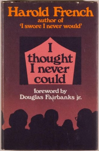 I Thought I Never Could By Harold French