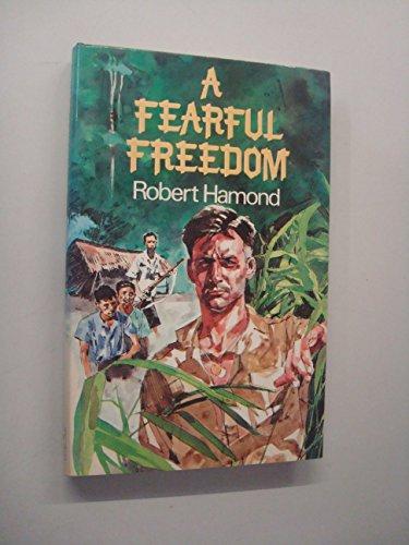 Fearful Freedom By Robert Hamond