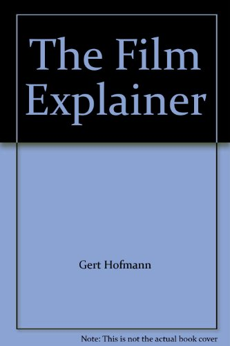The Film Explainer By Gert Hofmann