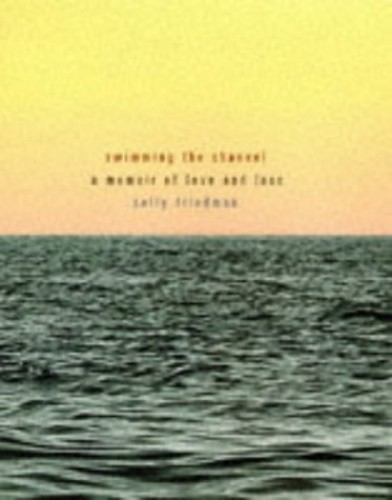Swimming the Channel By Sally Friedman