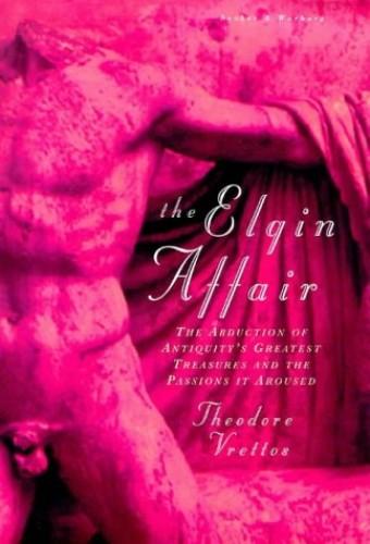 The Elgin Affair By Theodore Vrettos