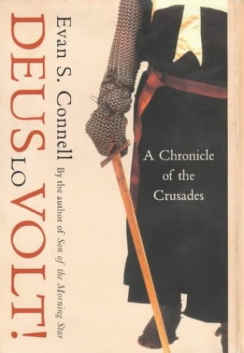 Deus Lo Volt!: A Chronicle of the Crusades by Evan S. Connell