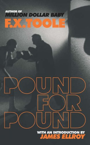 Pound for Pound By F. X. Toole