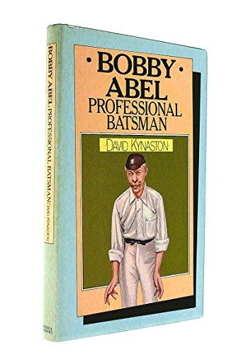 Bobby Abel By David Kynaston