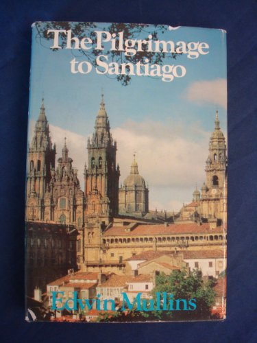 Pilgrimage to Santiago By Edwin Mullins