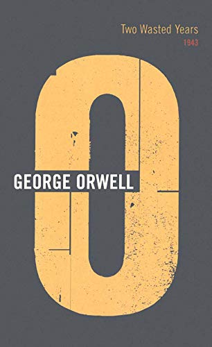 Two Wasted Years von George Orwell