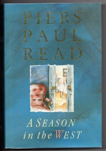 A Season in the West By Piers Paul Read