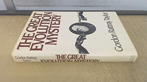 Great Evolution Mystery By Gordon Rattray Taylor