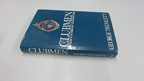 Clubmen By George Tremlett