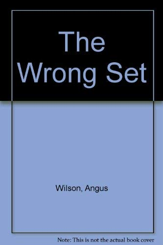 The Wrong Set By Angus Wilson