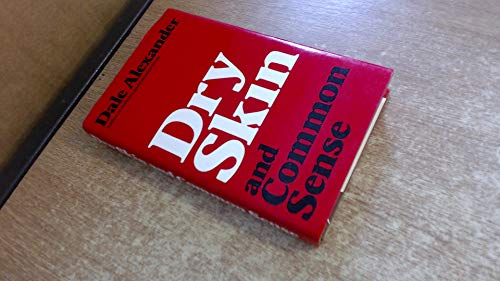 Dry Skin and Common Sense By Dale Alexander