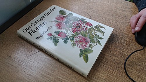 Old Cottage Garden Flowers By Roger Banks