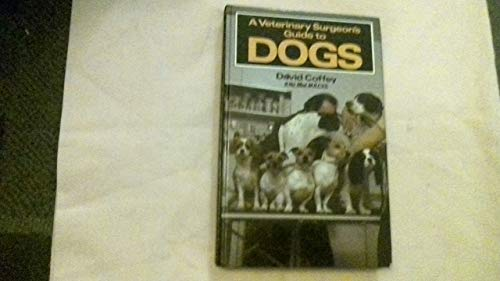 Veterinary Surgeon's Guide to Dogs by David J. Coffey