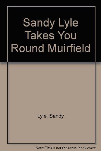 Sandy Lyle Takes You Round Muirfield By Sandy Lyle