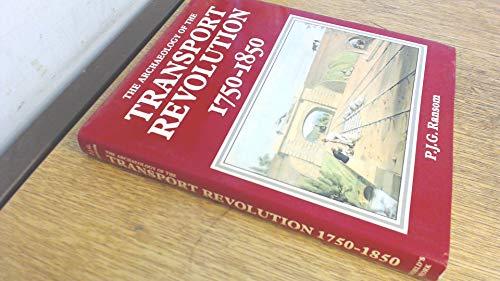 Archaeology of the Transport Revolution By P. J. G. Ransom