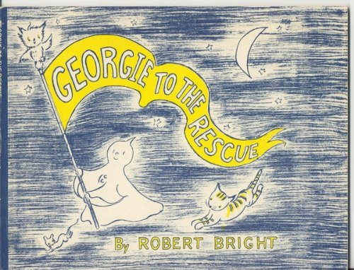 Georgie to the Rescue By Robert Bright