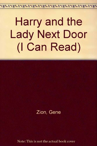 Harry and the Lady Next Door (I Can Read) by Gene Zion