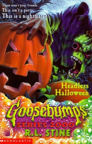 The Headless Halloween (Goosebumps 2000) by R. L. Stine