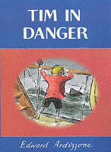 Tim in Danger (Little Tim) by Edward Ardizzone