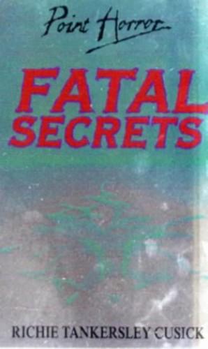Fatal Secrets By Richie Tankersley Cusick