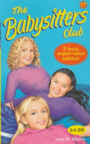 """Babysitters Club Collection 17: """"Stacey's Ex-best Friend"""", """"Dawn's Big Date"""", """"Claudia and the Genius of Elm Street"""" No. 17 By Ann M. Martin"""