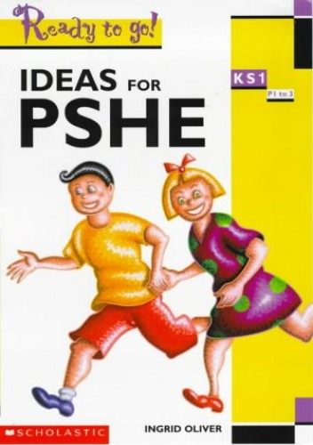 Personal, Social and Health Education KS1 By Ingrid Oliver
